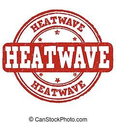 Heatwavesign or stamp - Heatwave grunge rubber stamp on ...