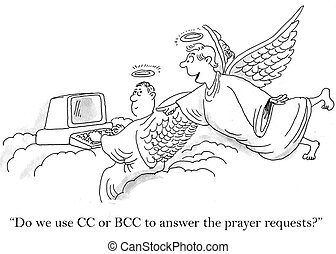 """""""Do we use CC or BCC to answer the prayer requests?"""""""