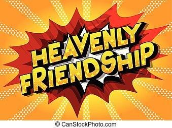 heavenly, amizade