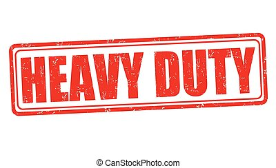 Heavy duty sign or stamp - Heavy duty grunge rubber stamp on...