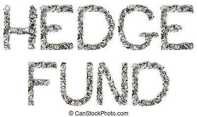 Hedge Fund - Crimped 100$ Bills - The phrase 'hedge fund',...
