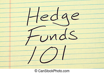 Hedge Funds 101 On A Yellow Legal Pad