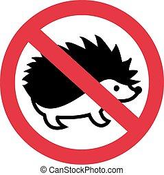 Hedgehog forbidden
