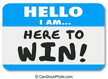hej, jag, er, här, till vinn, nametag, märke, förtroende,...