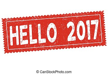 Hello 2017 sign or stamp