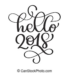 hello 2018 hand lettering inscription to winter holiday greeting card, Christmas banner calligraphy text quote, vector illustration xmas