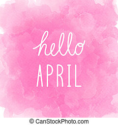 Hello April greeting on abstract pink watercolor background