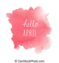 Hello April greeting with red watercolor background