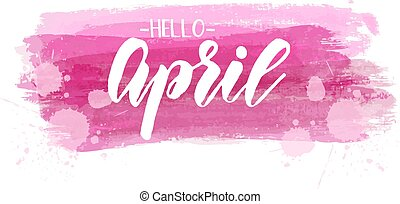 Hello April - lettering text on paint strokes