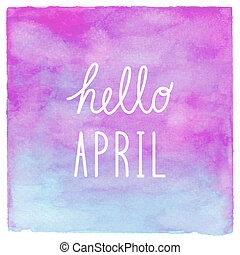 Hello April text on blue and purple watercolor background