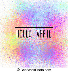 Hello April text on spray paint background