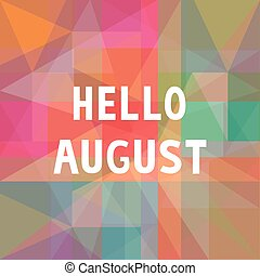 Hello August card1 - Hello August card for greeting.