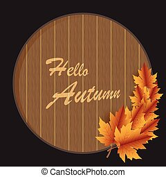 Hello Autumn and Maple leaves Paper art on wooden texture background,