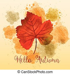 """Hello Autumn"", autumn watercolor background with beautiful leaf"
