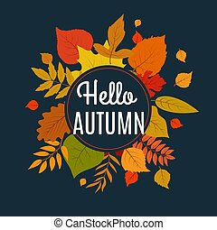 Hello autumn background with fall leaves. Nature autumnal vector concept