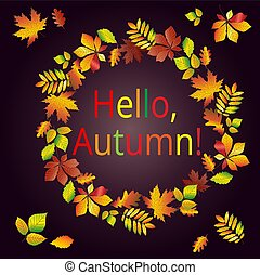 Hello, autumn. Multicolored text in a frame made from autumn maple leaves, oak, chestnut, etc. Postcard, background.