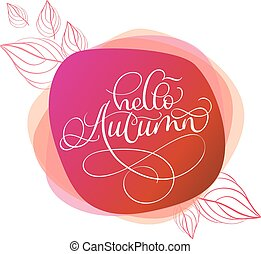 Hello autumn text on red abstract round background. Hand drawn Calligraphy lettering Vector illustration EPS10