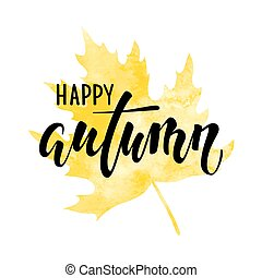 Hello autumn text on yellow watercolor maple leaf Hand drawn calligraphy, brush pen lettering. design for holiday greeting card and invitation of autumn holiday, shopping promo leaflet,