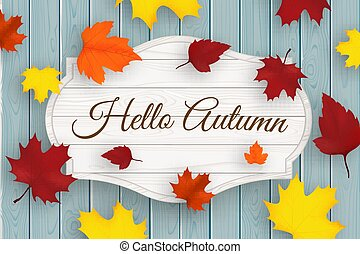 Hello autumn wooden signboard with leaves and blue old wood planks. Vector.