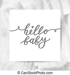 hello baby lettering - hello baby, vector lettering, baby...