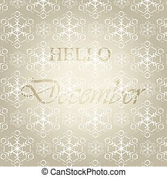 Hello December background with snowflakes. Vector