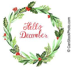 Hello December card. Christmas wreath Holly and thuja.