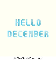 Hello December card with blue watercolor on white background...