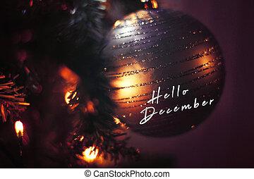Hello December, Christmas coming...