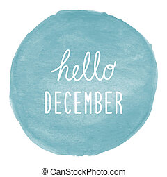 Hello December greeting on blue watercolor background.