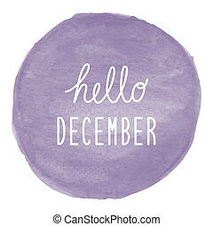 Hello December greeting on violet watercolor background
