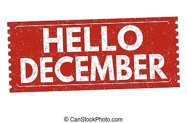 Hello december grunge rubber stamp on white background, ...