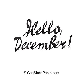 hello december hand drawn calligraphy lettering vector ...