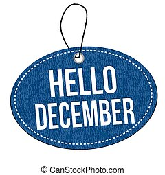Hello december label or price tag on white background, ...