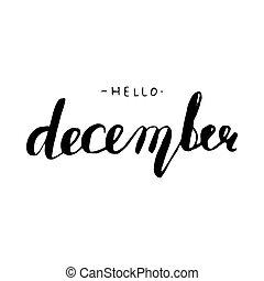 Hello December lettering. - Hello December. Ink hand ...