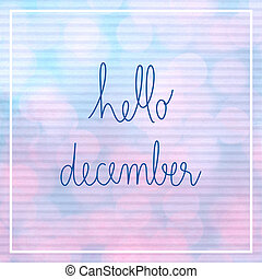Hello December lettering with bokeh light on blue and pink ...