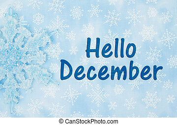 Hello December message, A Snowflake with a blue and white ...