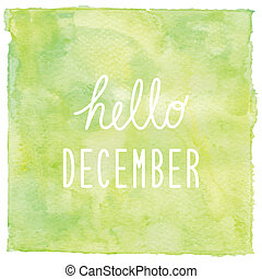 Hello December text on green watercolor background