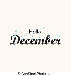 Hello December vector lettering illustration. Perfect for ...