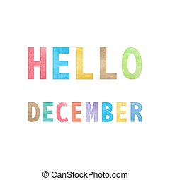 Hello December with colorful watercolor on white background.