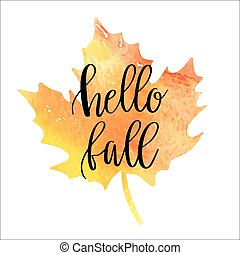 Hello fall hand lettering phrase on orange watercolor maple...
