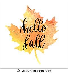 Hello fall hand lettering phrase on orange watercolor maple...