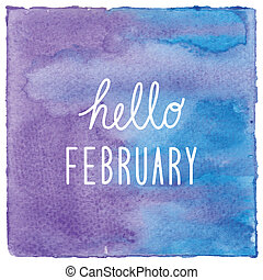 Hello February on blue and violet watercolor background