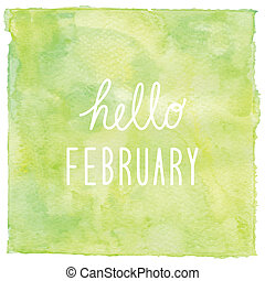 Hello February text on green watercolor background