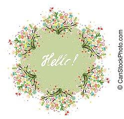 Hello floral background for spring or summer card - nice design