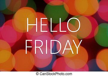 Hello Friday text