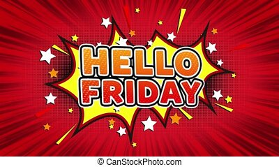 Hello Friday Text Pop Art Style Comic Expression. - Hello...