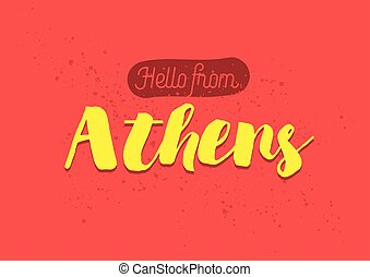 Hello from Athens, Greece. Greeting card with lettering design.