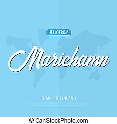 Hello from Mariehamn. Travel to Finland. Touristic greeting card. Vector illustration