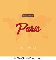 Hello from Paris. Travel to France. Touristic greeting card....