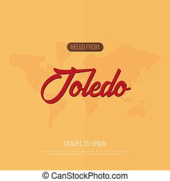 Hello from Toledo. Travel to Spain. Touristic greeting card....